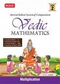 MTG Vedic Mathematics Vol - 2 : Multiplication