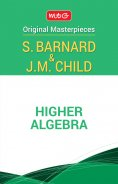 Higher Algebra - S.Barnard and J.M. Child
