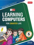 Learning Computers for Smarter Life- Class 6
