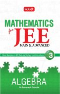 Mathematics for JEE (M & A) Vol.III Algebra