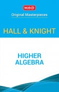 Higher Algebra - Hall and Knight