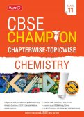 CBSE Champion Chapterwise-Topicwise - Chemistry Class 11