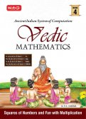 MTG Vedic Mathematics Vol - 4 : Squares of Numbers and Fun with Multiplication