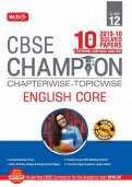 10 Years CBSE Champion Chapterwise-Topicwise - English Core Class- 12