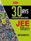 30 Days JEE Main Mathematics -30 Days A Revision cum Crash Course