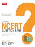 Objective NCERT Question Bank for NEET - Biology