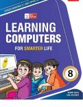 Learning Computers for Smarter Life- Class 8