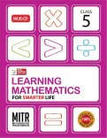 Learning Mathematics for Smarter Life- Class 5