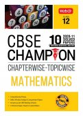 10 Years CBSE Champion Chapterwise-Topicwise - Mathematics Class-12
