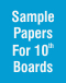 Sample Papers for 10th Boards